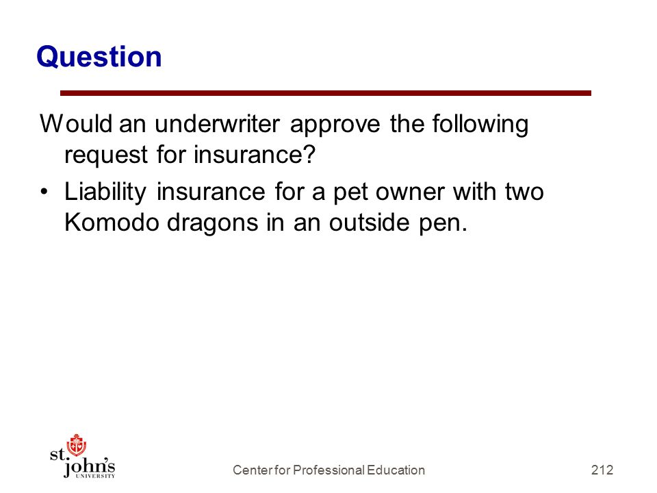 Question Would an underwriter approve the following request for insurance.