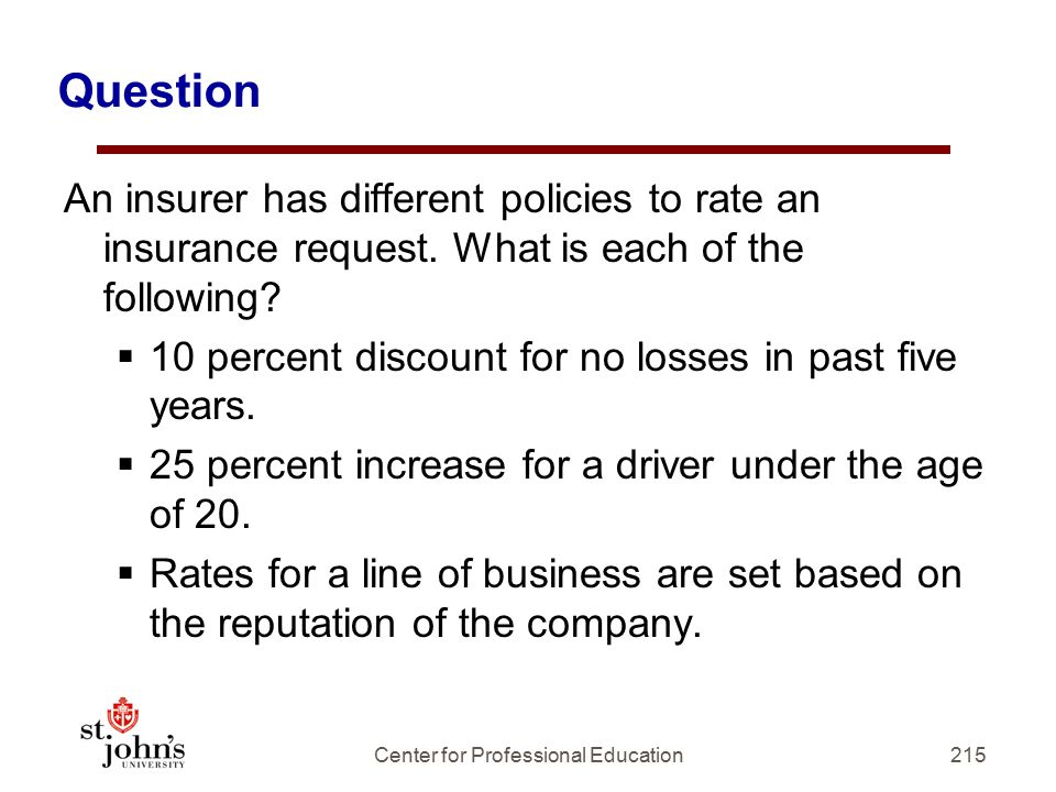 Question An insurer has different policies to rate an insurance request.