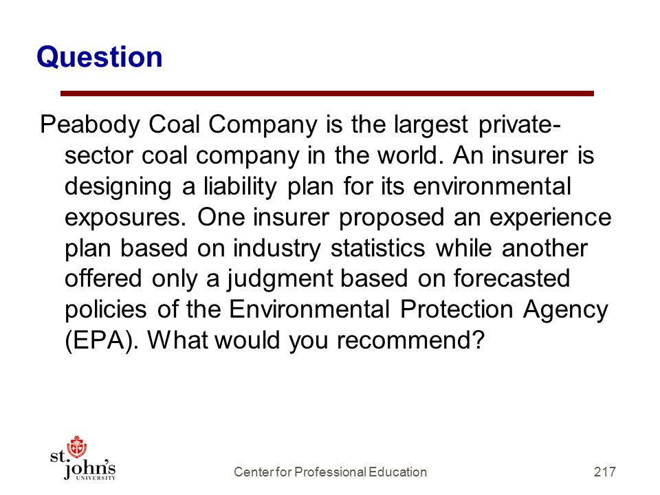 Question Peabody Coal Company is the largest private- sector coal company in the world.