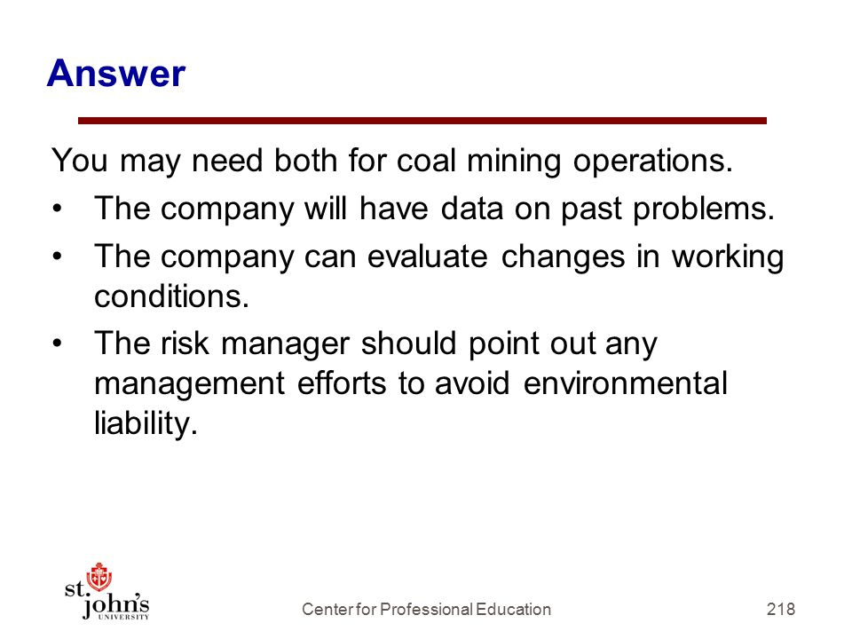 Answer You may need both for coal mining operations.
