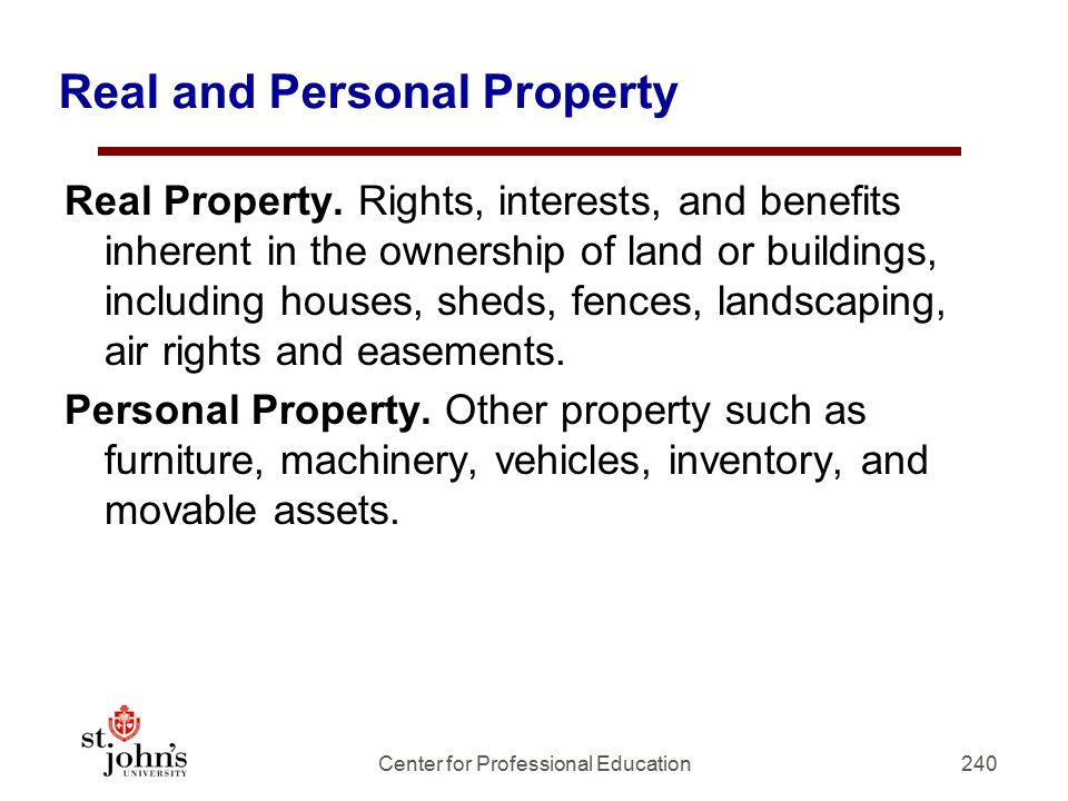 Real and Personal Property Real Property.