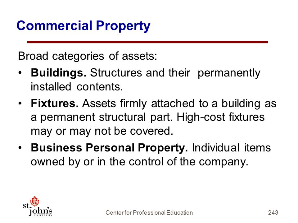 243 Commercial Property Broad categories of assets: Buildings.