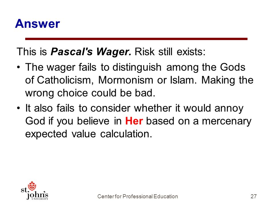 Answer This is Pascal s Wager.