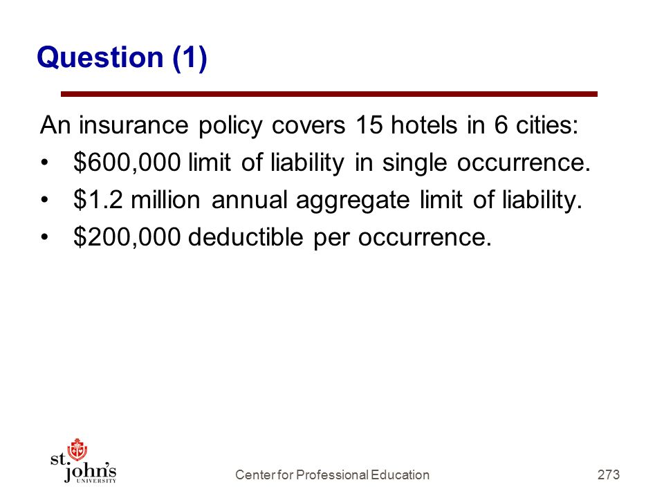 Question (1) An insurance policy covers 15 hotels in 6 cities: $600,000 limit of liability in single occurrence.