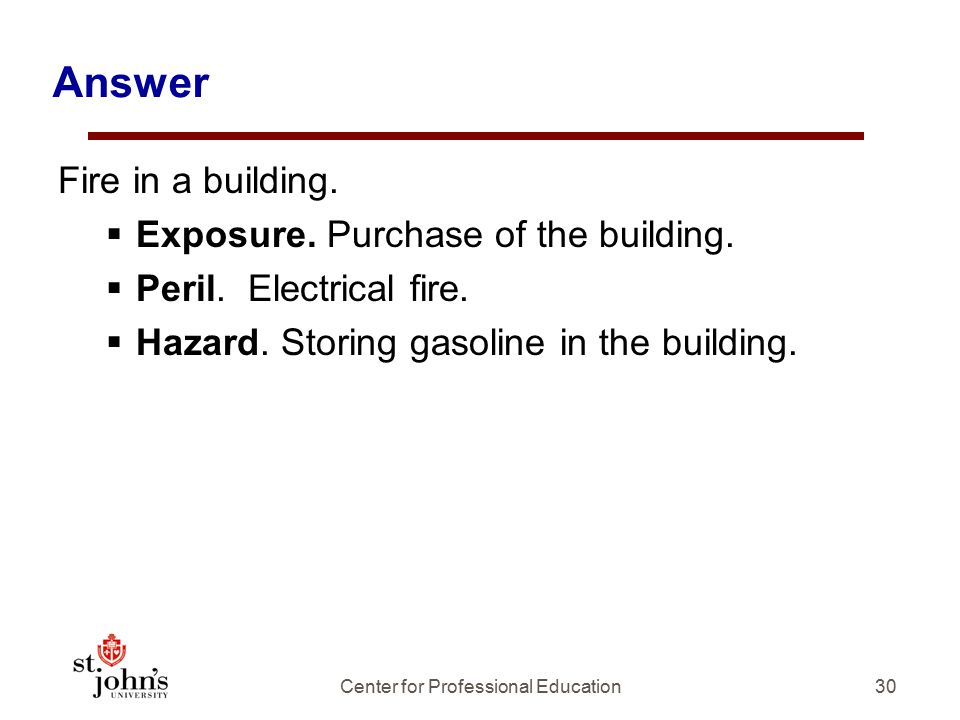 Answer Fire in a building. Exposure. Purchase of the building.