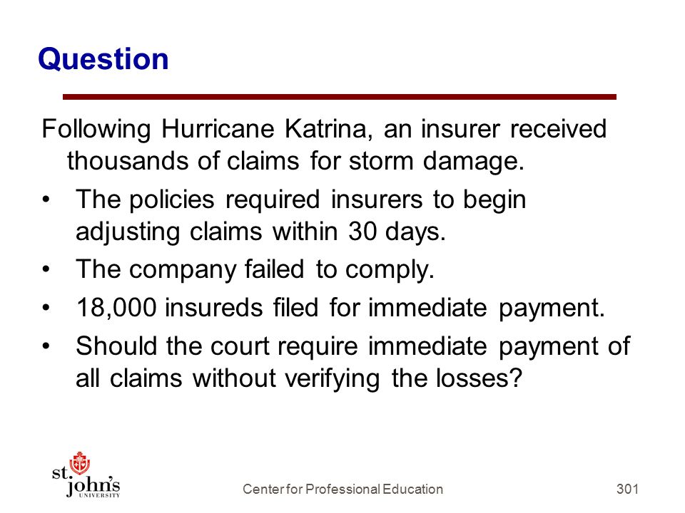 Question Following Hurricane Katrina, an insurer received thousands of claims for storm damage.