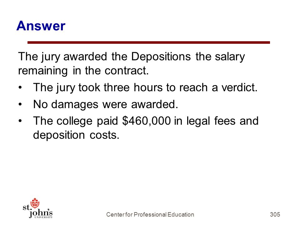 Answer The jury awarded the Depositions the salary remaining in the contract.