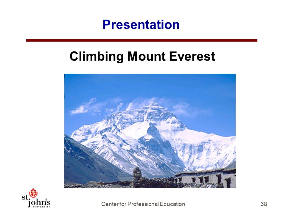 38 Presentation Climbing Mount Everest Center for Professional Education