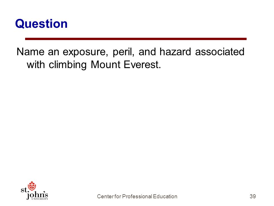 Question Name an exposure, peril, and hazard associated with climbing Mount Everest.