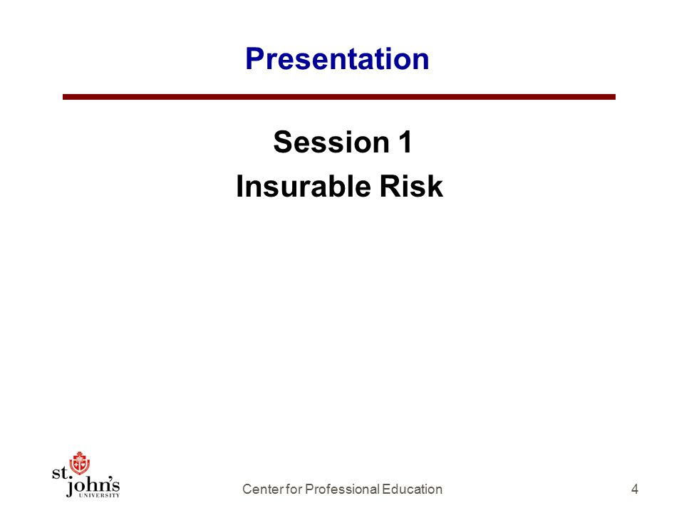 Presentation Session 1 Insurable Risk 4Center for Professional Education