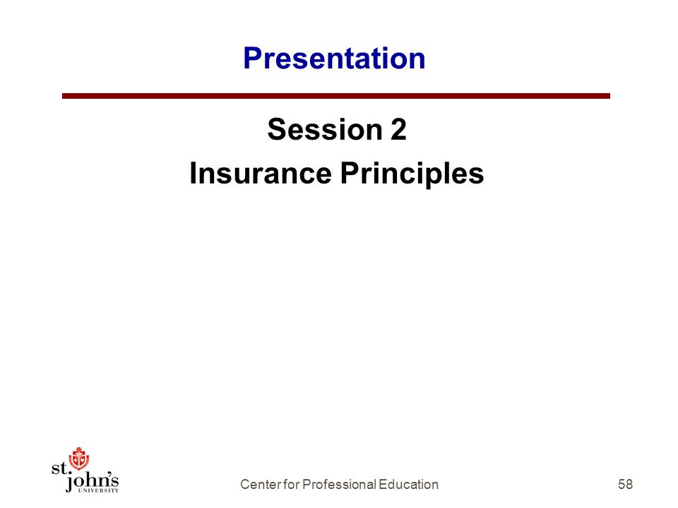Presentation Session 2 Insurance Principles 58Center for Professional Education