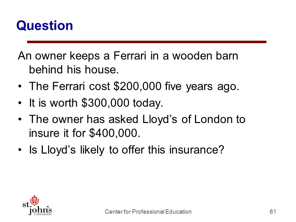 Question An owner keeps a Ferrari in a wooden barn behind his house.