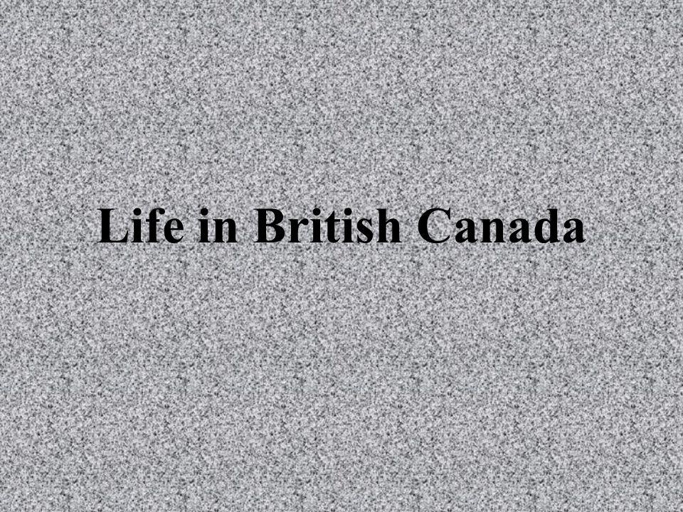 Life in British Canada