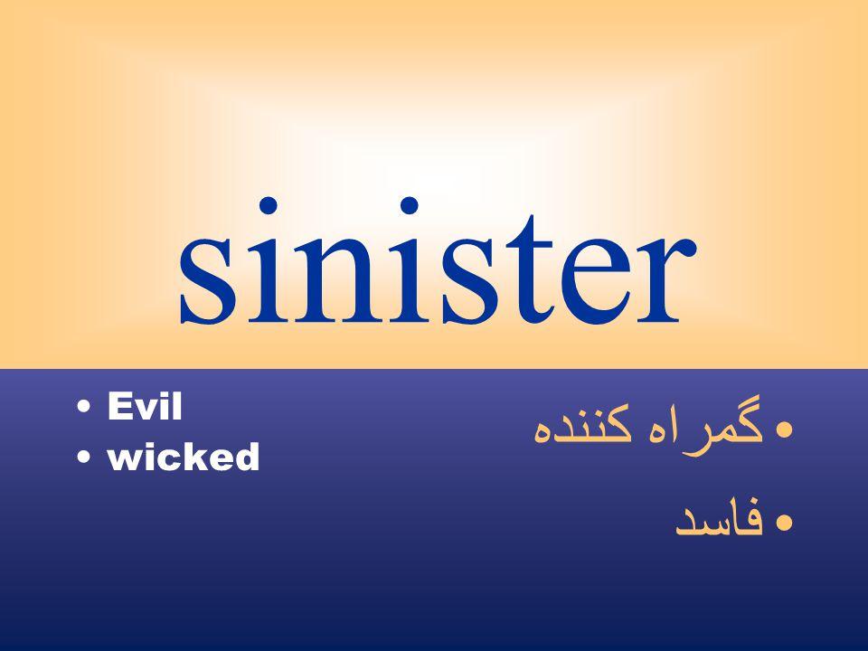 sinister Evil wicked گمراه كننده فاسد