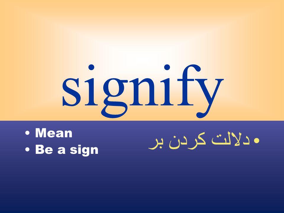 signify Mean Be a sign دلالت كردن بر