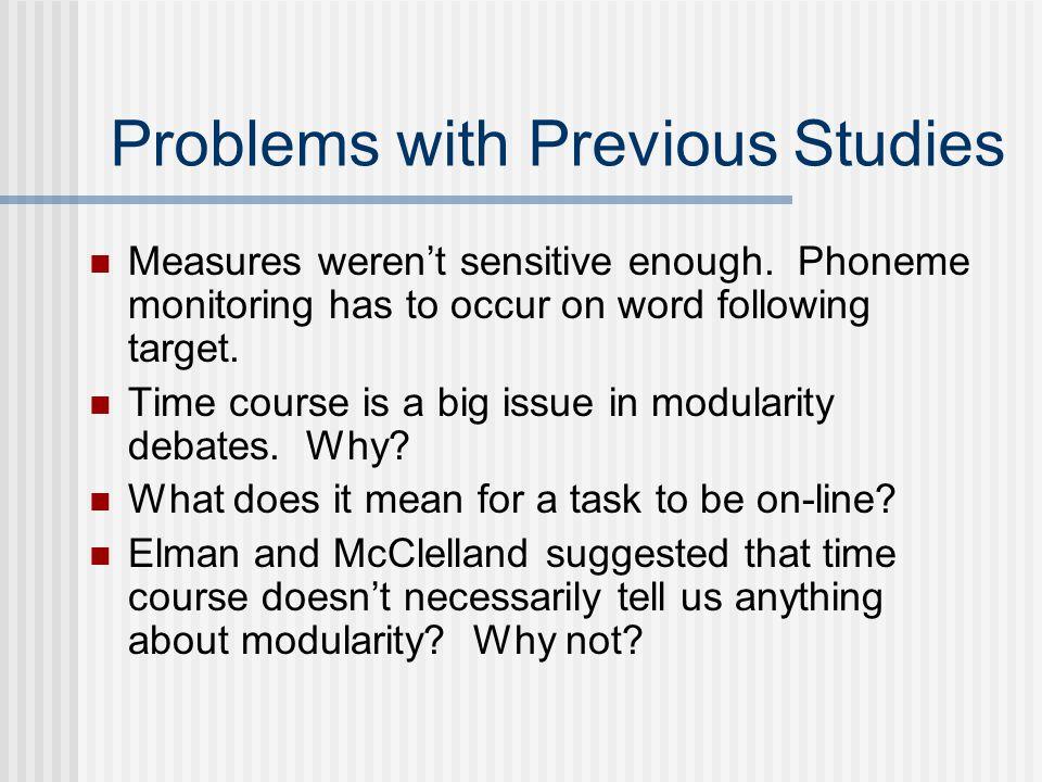 Problems with Previous Studies Measures weren't sensitive enough.