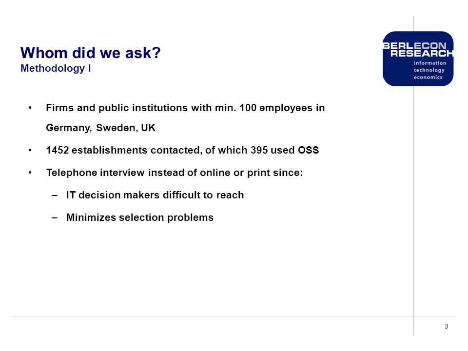3 Whom did we ask. Methodology I Firms and public institutions with min.