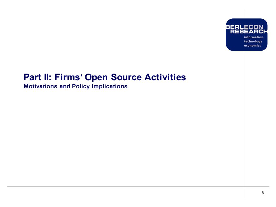 8 Part II: Firms' Open Source Activities Motivations and Policy Implications