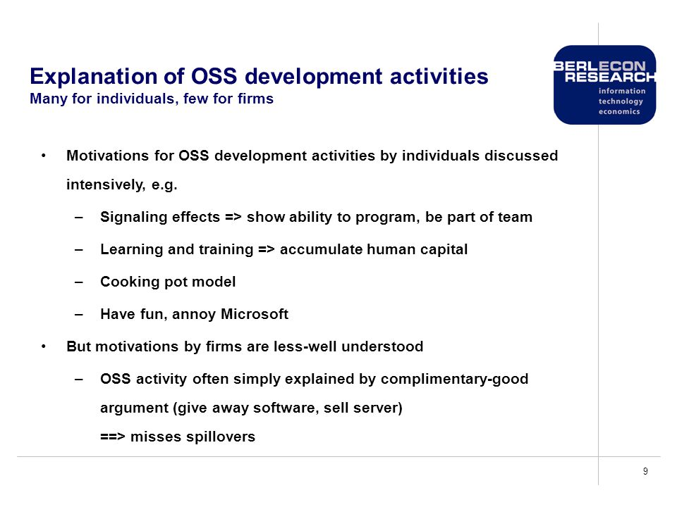 10 Firms' Open Source activities A quick view at the large software companies According to their web sites, a third of the world's 25 largest software companies do engage in major OSS development activities.
