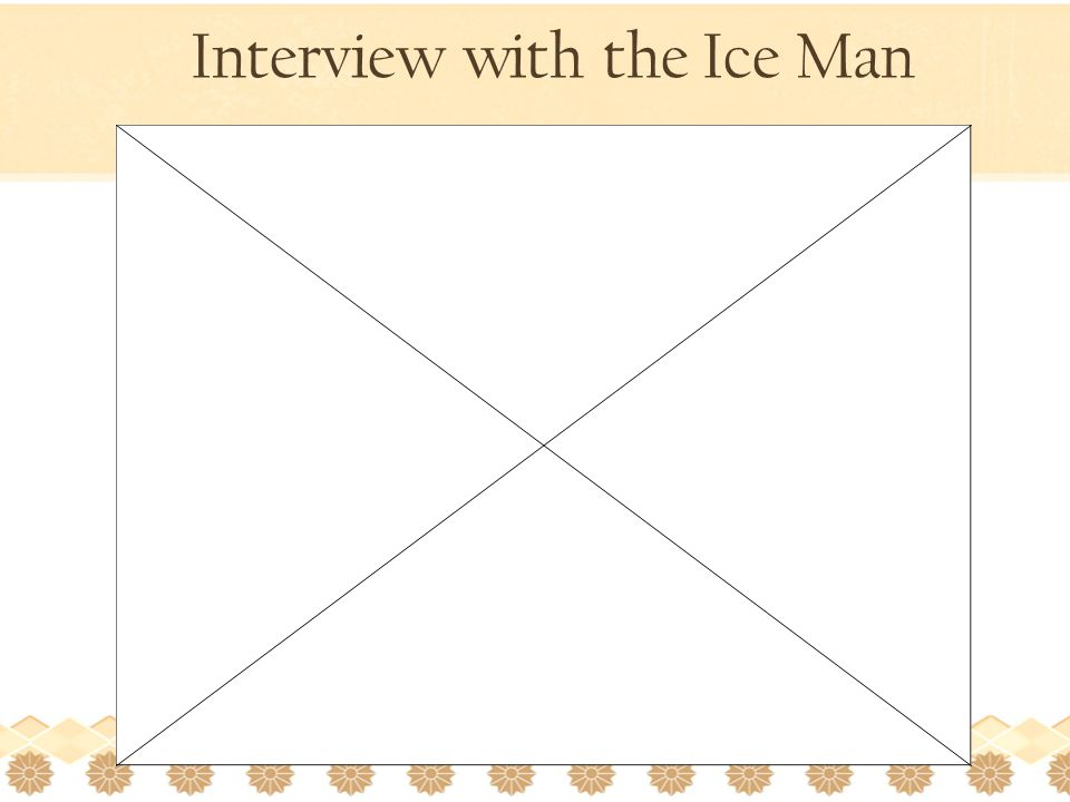 Interview with the Ice Man