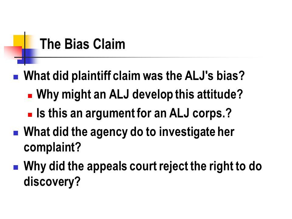 The Bias Claim What did plaintiff claim was the ALJ s bias.