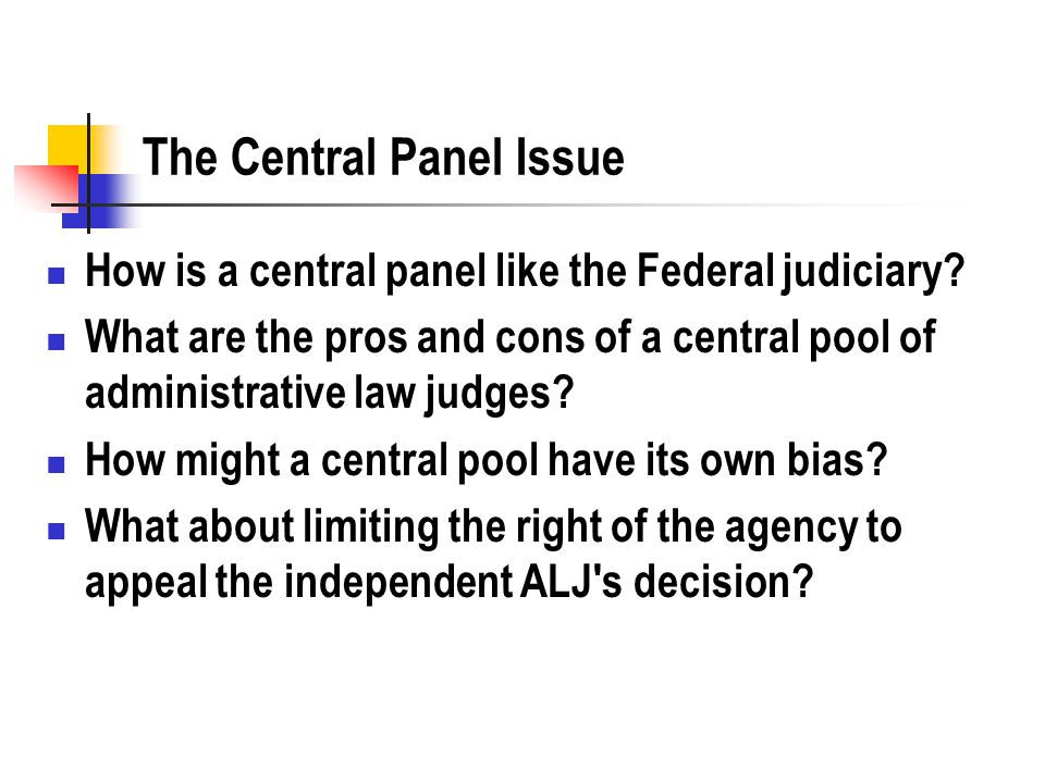 The Central Panel Issue How is a central panel like the Federal judiciary.
