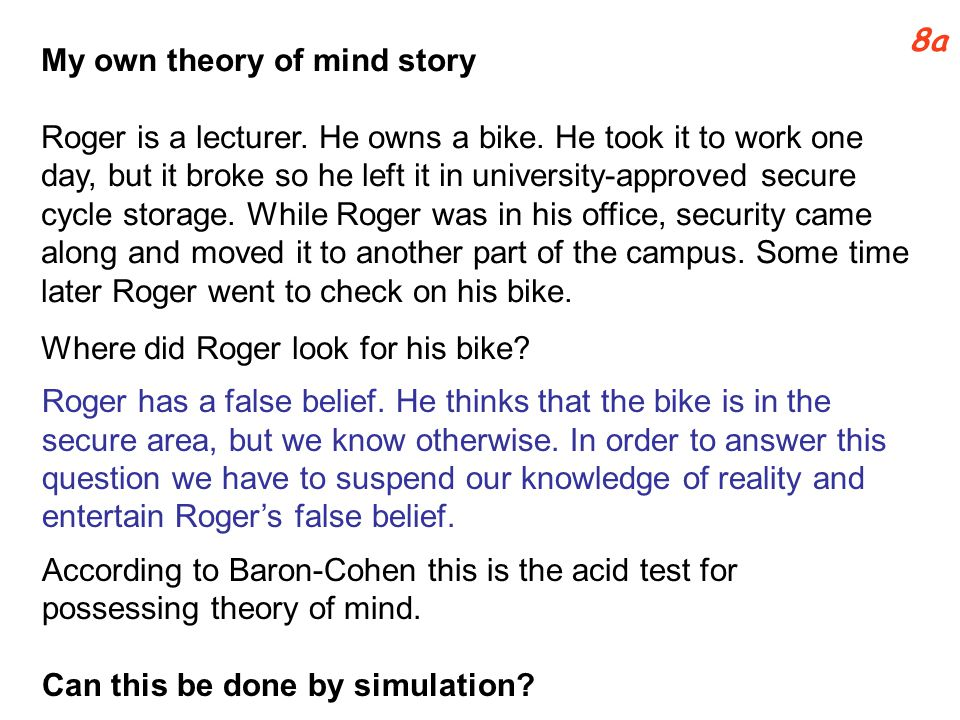 My own theory of mind story Roger is a lecturer. He owns a bike.