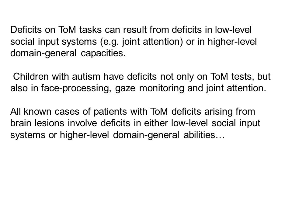 Deficits on ToM tasks can result from deficits in low-level social input systems (e.g.