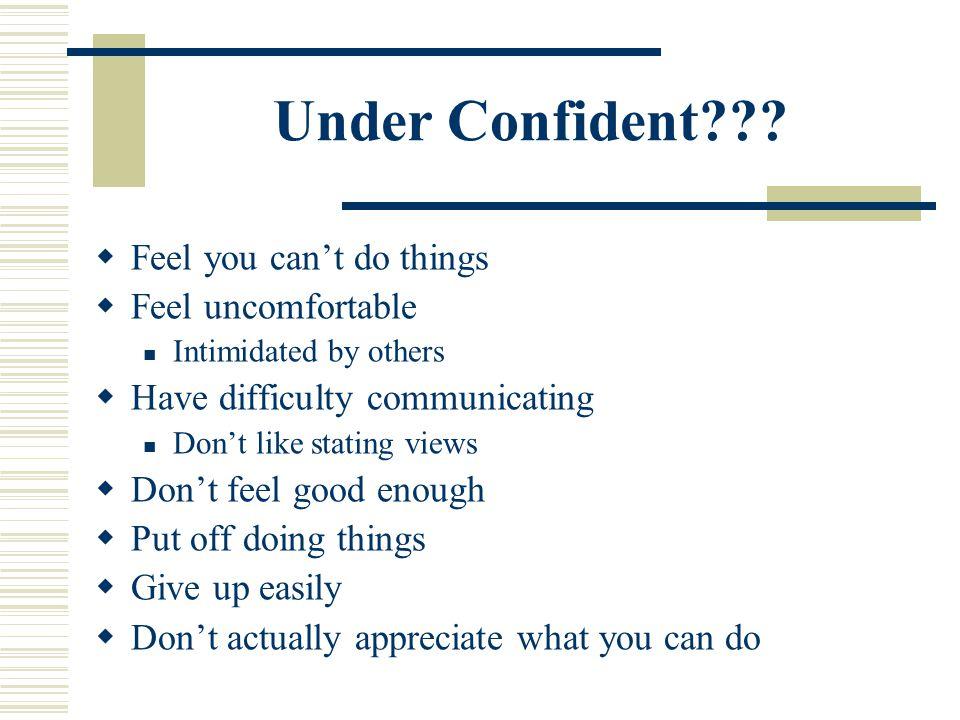 Under Confident??.