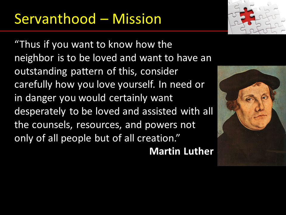 "Servanthood – Mission ""Thus if you want to know how the neighbor is to be loved and want to have an outstanding pattern of this, consider carefully ho"
