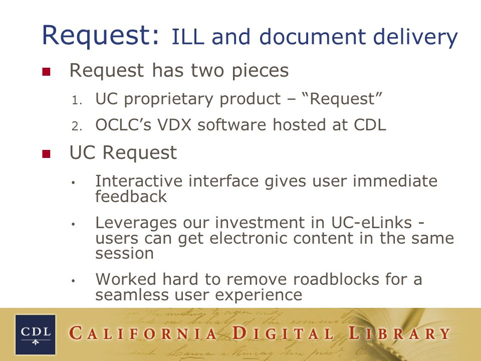 Request: ILL and document delivery Request has two pieces 1.