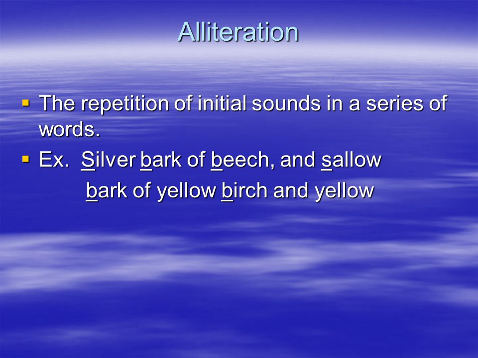 Assonance  The repetition of vowel sounds in a series of words.