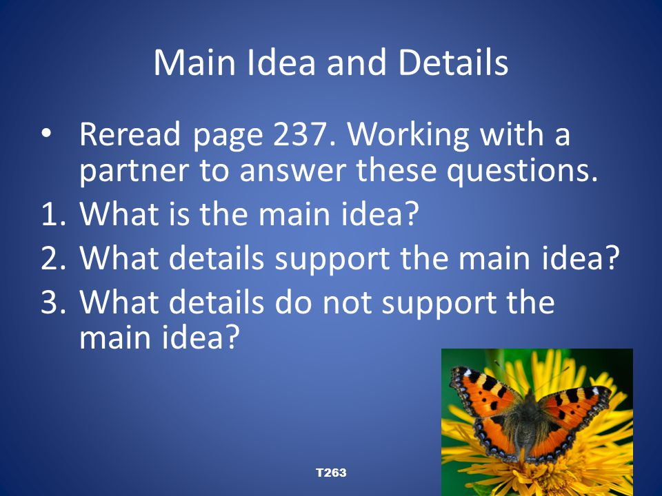 Main Idea and Details Reread page 237. Working with a partner to answer these questions.