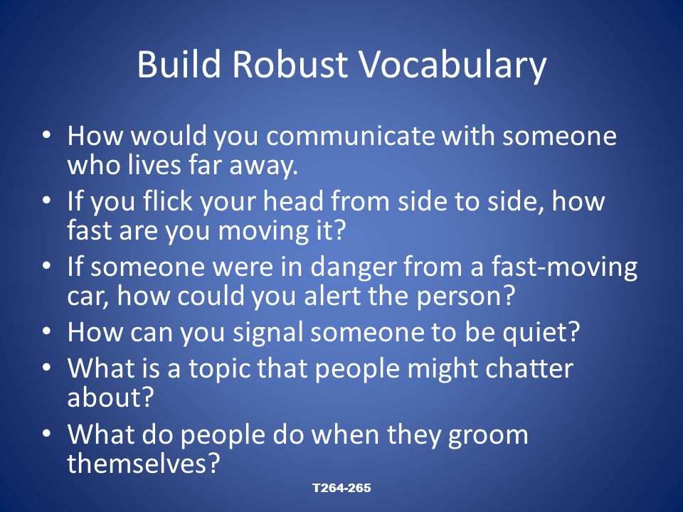 Build Robust Vocabulary How would you communicate with someone who lives far away.