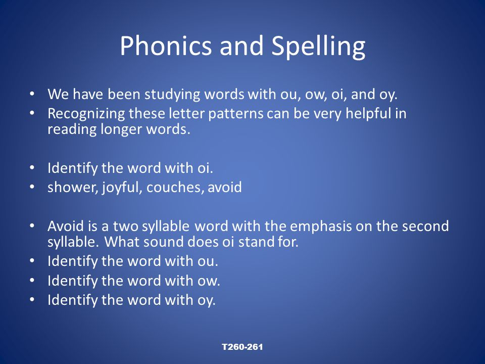 Phonics and Spelling boilingsoiledpointed Recognizing word parts like these can help you read words.