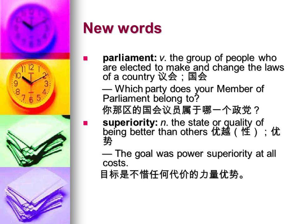 New words New words deploy: v.to use something effectively 有效地利用;调动 deploy: v.
