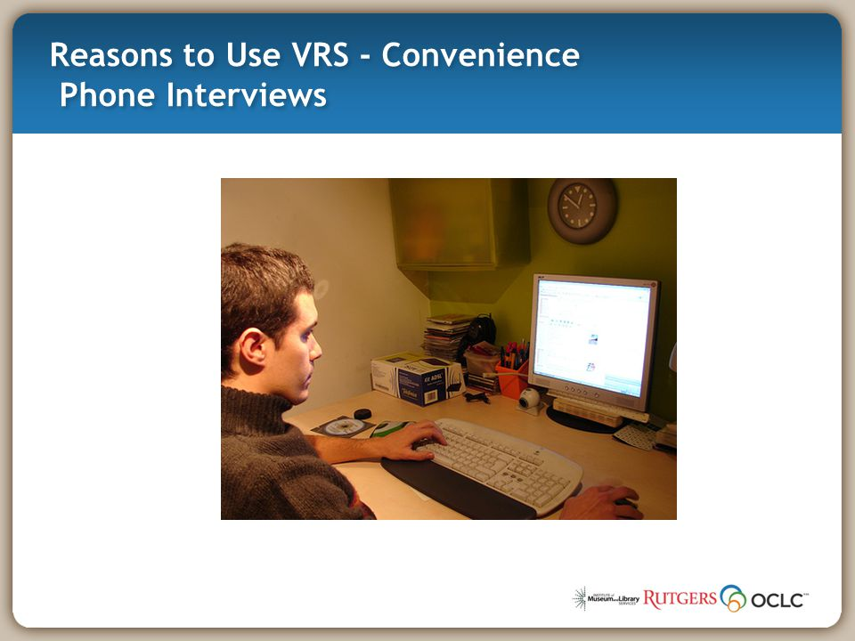 Reasons to Use VRS - Convenience Phone Interviews