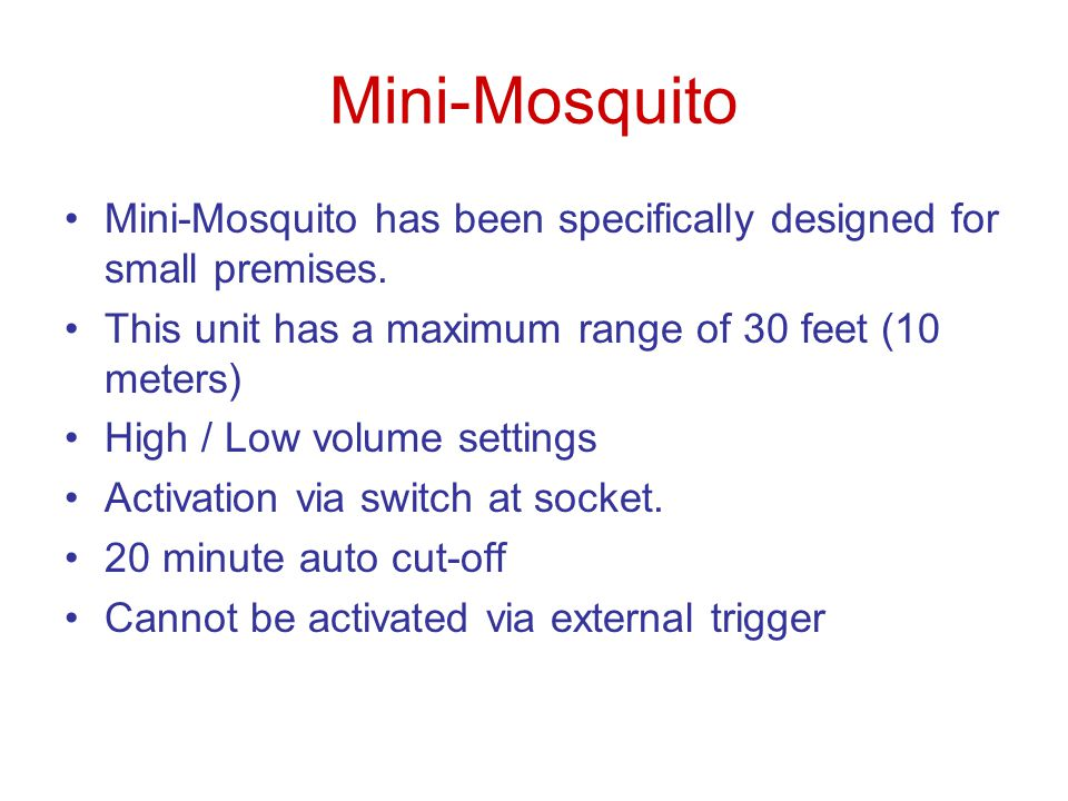 Mini-Mosquito has been specifically designed for small premises.