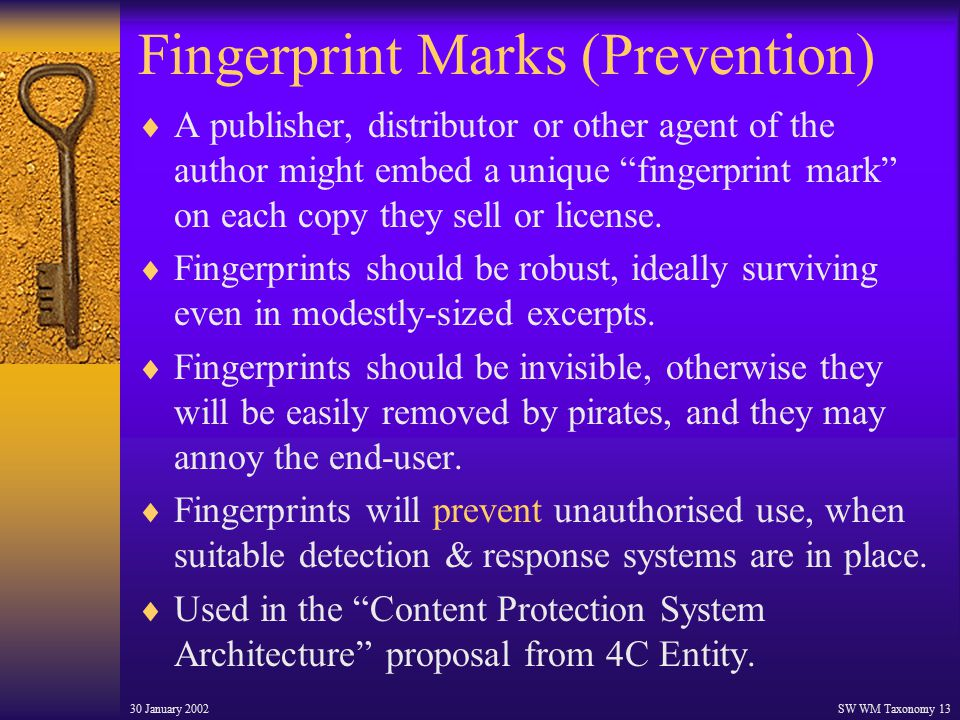 30 January 2002SW WM Taxonomy 13 Fingerprint Marks (Prevention)  A publisher, distributor or other agent of the author might embed a unique fingerprint mark on each copy they sell or license.