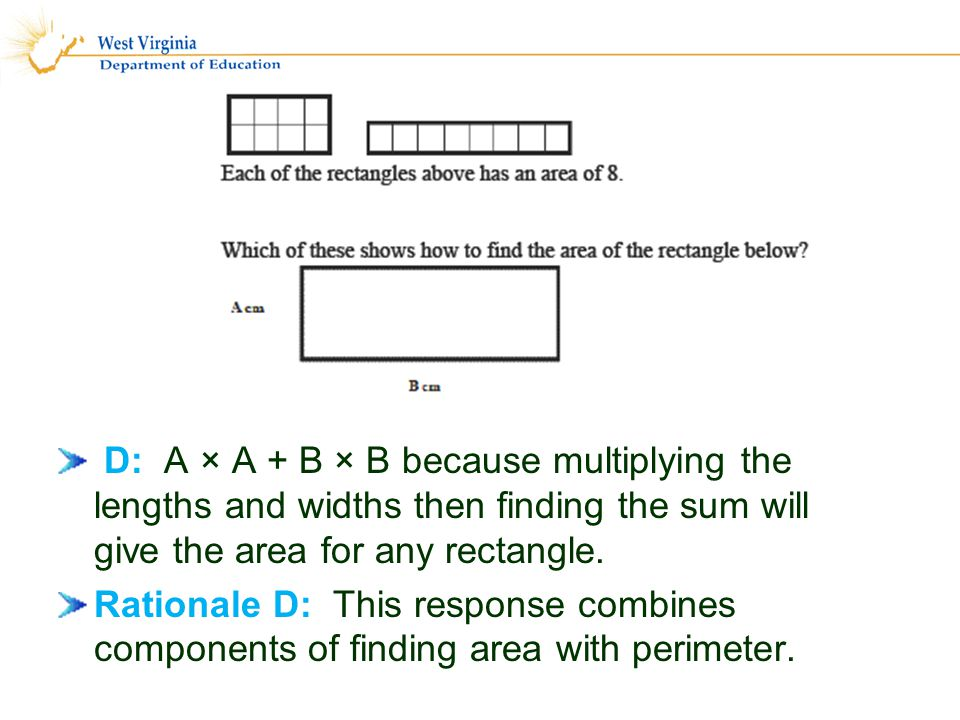 D: A × A + B × B because multiplying the lengths and widths then finding the sum will give the area for any rectangle.