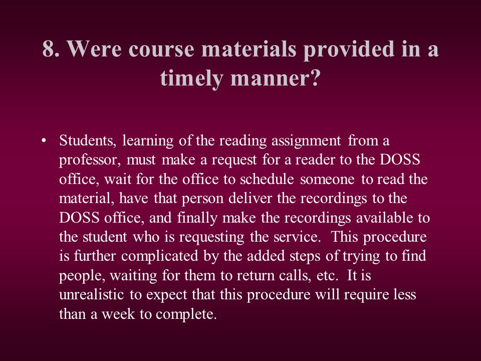 8. Were course materials provided in a timely manner.