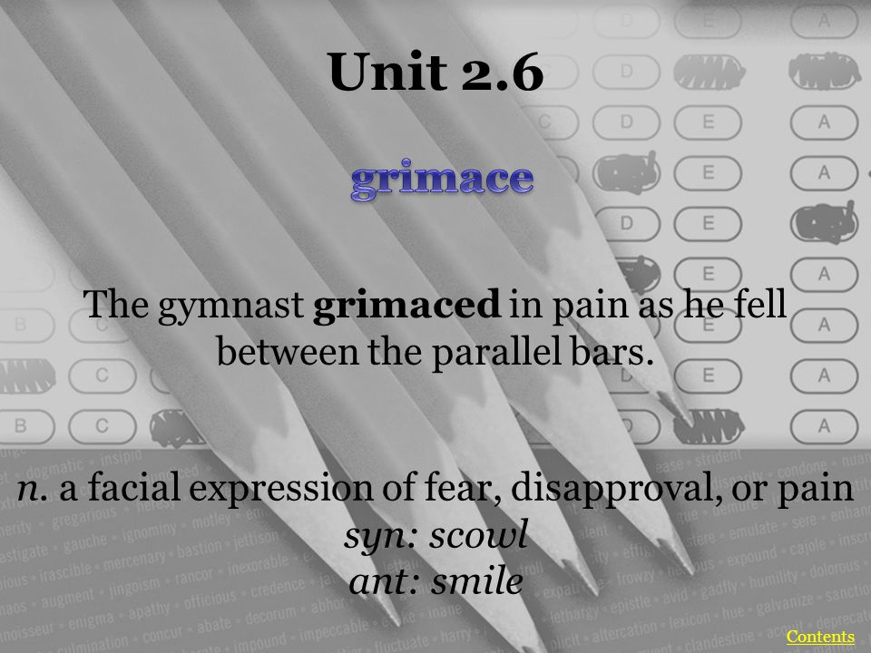 Unit 2.6 The gymnast grimaced in pain as he fell between the parallel bars.