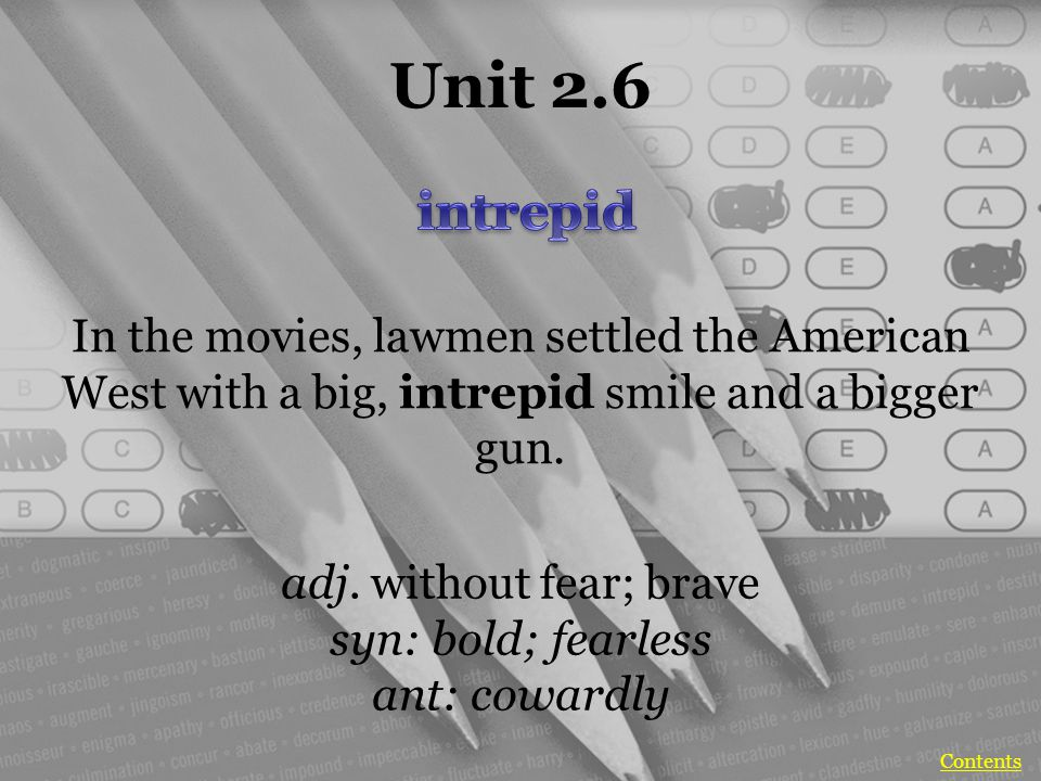 Unit 2.6 In the movies, lawmen settled the American West with a big, intrepid smile and a bigger gun.
