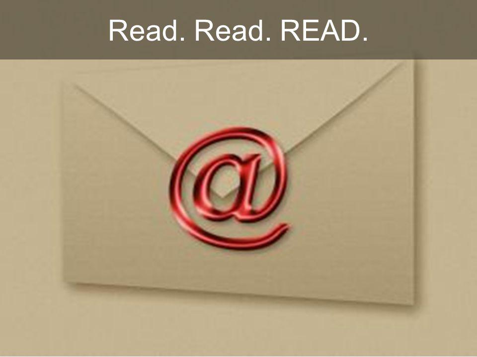 Read. Read. READ.