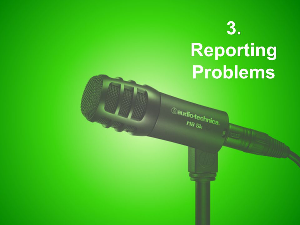 3. Reporting Problems