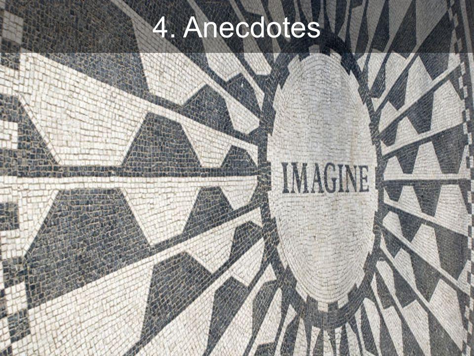 4. Anecdotes