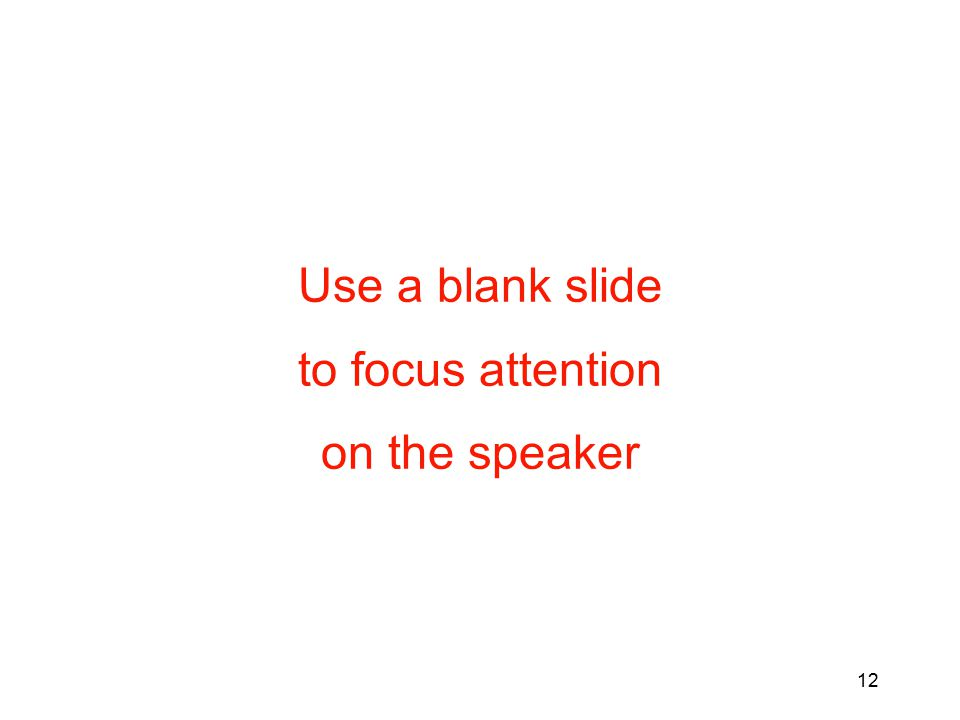 11 Presentation Flow Title slide Outline slide Detail slides (i.e., slides #3 and up) Conclusion slide Backup slides??
