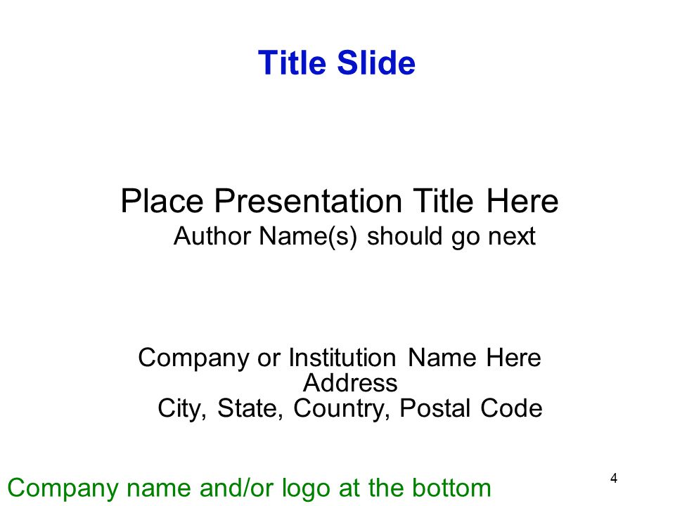 3 Purpose Recommend guidelines for electronic slide presentation at workshops and tutorials Provide an electronic template –The file you are reading h