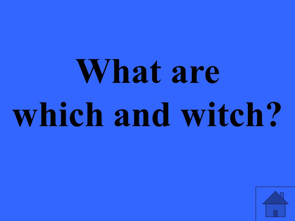 What are which and witch?