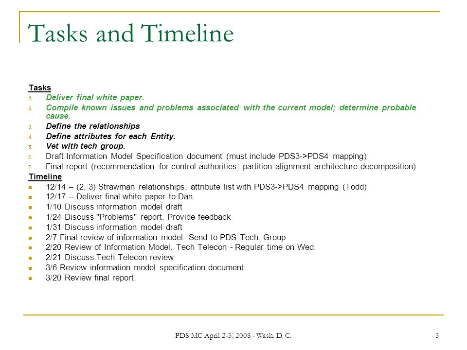 PDS MC April 2-3, 2008 - Wash. D. C. 3 Tasks and Timeline Tasks 1.
